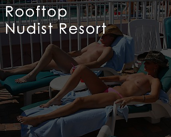 Rooftop Nudist Resort